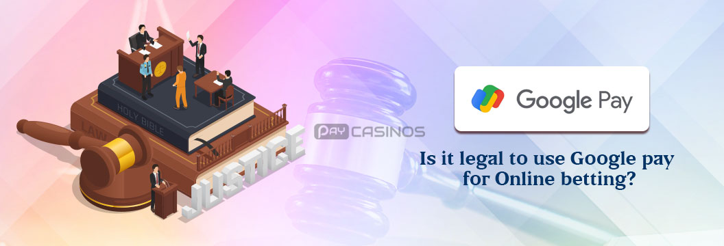 Gpay betting legal to use
