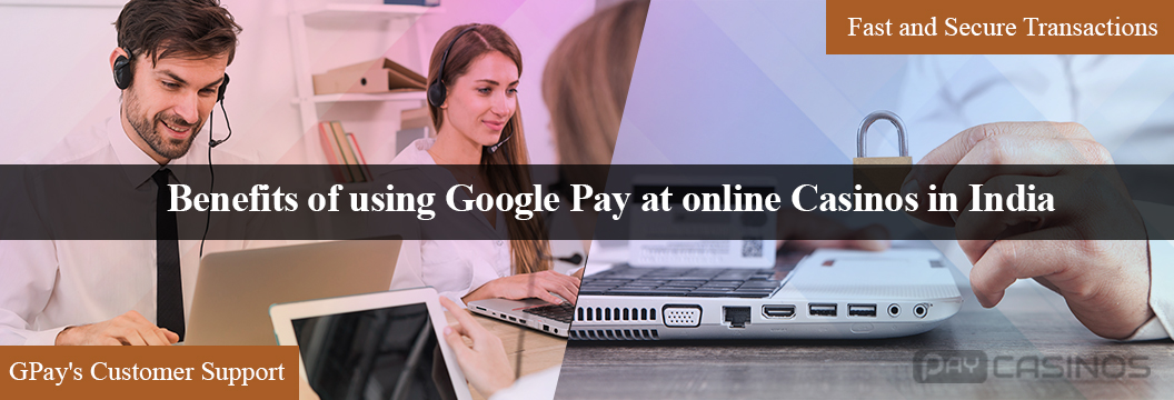 Benefits-of-using-Google-Pay-at-online-casinos-in-India